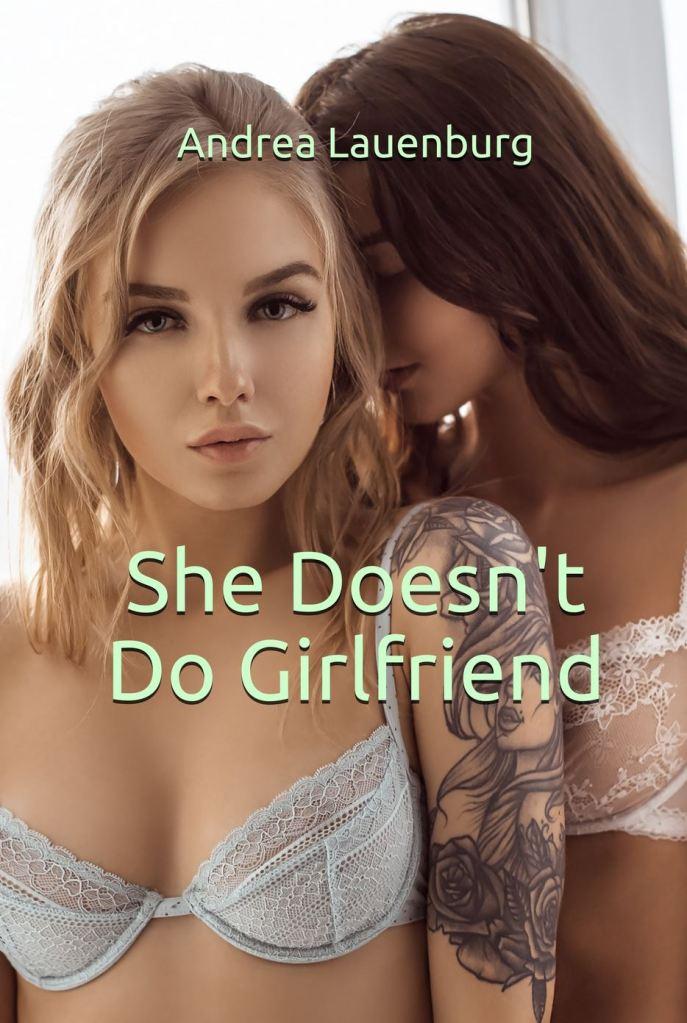 She Doesn't Do Girlfriend